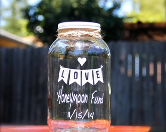 Half Gallon Mason Jar, Honeymoon Fund Jar, Custom Mason Jars