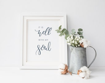 It is Well with my Soul Printable, It is well with my soul Hymn Print, Scripture print,  Calligraphy print, Art Print Instant Download