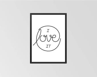 I love it - Print (Black & White)
