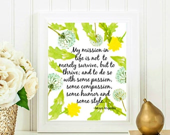 8x10, 5x7 Quote Print, Maya Angelou Quote, My Mission in Life, Flowers print Printable quote Home Decor Inspirational Print INSTANT DOWNLOAD