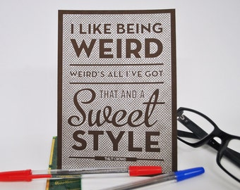 I Like being Weird - Pen drawn art card