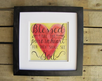 Blessed are the Pure in Heart, Scripture Quote, Bible Verse, Hand Lettered 8x8 Art Print