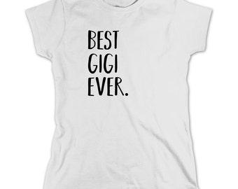 Best Gigi Ever Shirt - mother's day, grandma, gift idea - ID: 1838
