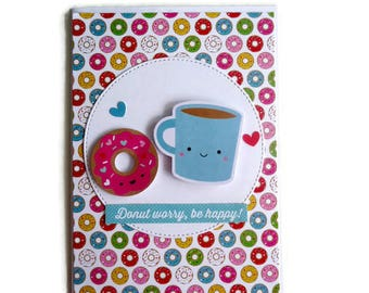 Friendship coffee and donuts card - Don't worry, be happy!  Lots of donuts coming your way to wish you a happy day. Birthday, friends,hello.