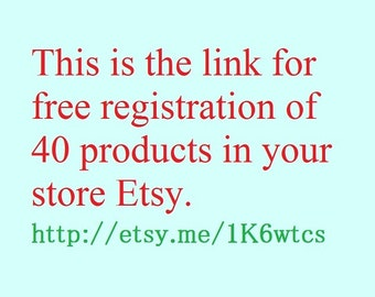 40 free listings. Link on 40 free listings your products on Etsy.  Free listings Etsy. Free registrations Etsy. 5.