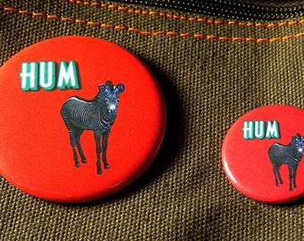 HUM BAND ~ Zebra ~ Pin ~ Magnet ~ Button ~ Badge ~ Accessory ~ Pinback ~ Mag ~ Brooch ~ Merch ~ Original Concept/Design