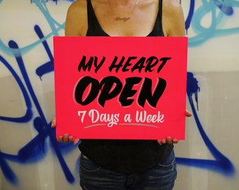 My Heart Open 7 Days a Week - hand painted sign
