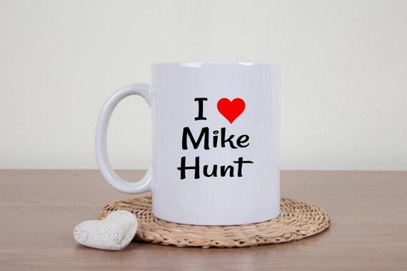 Pun coffee mug, Mike Hunt, my c*nt, profanity puns, sarcasm, name puns, funny mug, mature mug, punny, i love my c*nt, c*nt, rude mug,