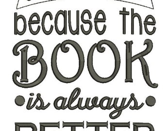 Just Read Because the book is Always Better -Embroidery Design- INSTANT DOWNLOAD