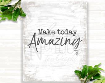 Wall Art - Printable Art - Make Today Amazing - Digital File