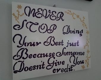Never stop doing your best just because someone doesn't give you credit wood sign handmade and hand painted great home and wall decor