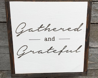 "Gathered and Grateful | handmade wood sign | 13"" x 13"" 