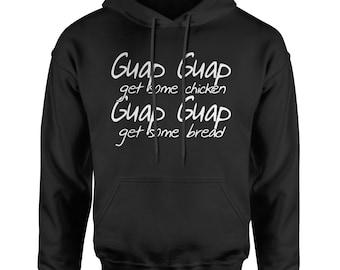 Guap Guap Get Some Chicken Adult Hoodie Sweatshirt