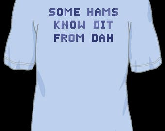 Some Hams Know Dit From Dah Ham Radio T shirt, Morse code amateur radio t shirt, CW operator t shirt