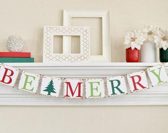 Christmas Banner, Be Merry Banner, Christmas decor, Merry Christmas Banner, Holiday Decorations, Christmas Hostess Gift, Be Merry Sign, B005