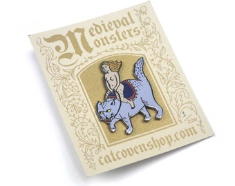 Medieval Monsters: Pussy Rider Pin