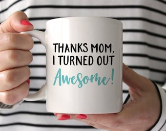 Mothers Day Gift from Daughter Mothers Day Gift from Son Birthday Gift for Mom Birthday Gift Mothers Day Gift From Kids Funny Coffee Mug Fun