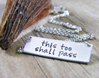 this too shall pass recovery healing encouragement hand stamped sterling silver necklace in matte finish