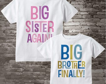 Big Sister Big Brother Shirts, Set of 2 Sibling Big Sister Again and Big Brother Finally Tee Shirts or Onesies, Announcement 02152013a