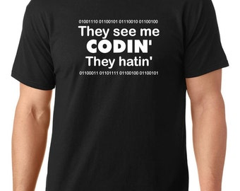 They see me codin' they hatin' t shirt, they see me rollin' they hatin' t shirt, funny t shirt, nerdy t shirt, greek t shirt