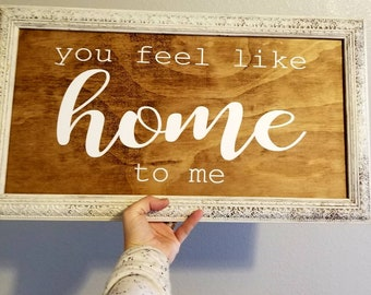 You feel like home to me vinyl decal *FREE SHIPPING*