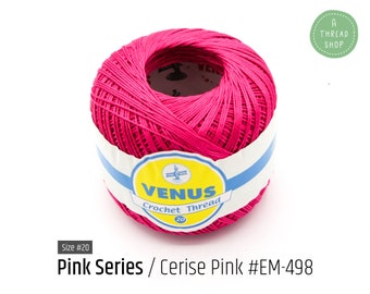 Cotton Thread Size #20 - Cerise Pink #EM-498 - Pink Series - VENUS Crochet Thread - 100% Mercerized Cotton Thread