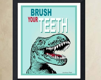 "Fine Art Poster - (Brush Your Teeth) - 8.5""x11"" poster print, Child's Room art, Childs Bath print, Children's Motivation poster, Funny T-Rex"