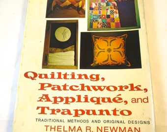 Vintage Sewing Needlecraft DIY Craft Book Quilting Patchwork Appliqué and Trapunto 1970's Original Designs Illustrated 400 Photos Diagrams