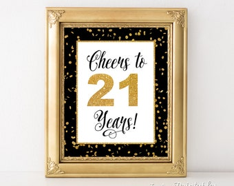 Cheers to 21 Years Sign, 21st Birthday Sign, 21st Anniversary Party Sign, Black & Gold Glitter, Twenty One Years, INSTANT PRINTABLE