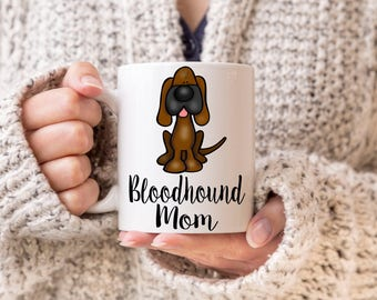 Bloodhound Mom Mug, Bloodhound Lover, Bloodhound Gift, Bloodhound Owner, Gift for Bloodhound Owner, Bloodhound Mug, Bloodhound Mom