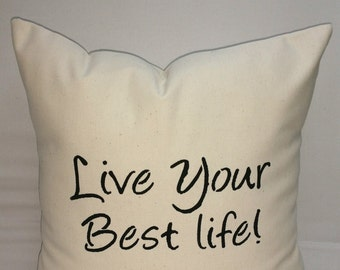 Decorative throw pillow, 14 x 14, inspirational gift, cotton canvas Live your best life ! inspirational quotes,