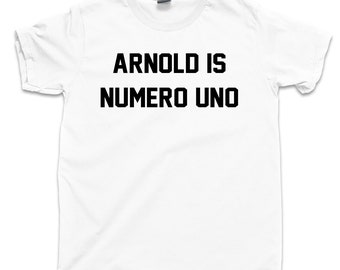 Arnold Is Numero Uno T Shirt Austrian Oak Mr Olympia Pumping Iron Schwarzenegger Body Builder Olympic Weightlifting Power Lifting Gym Tee