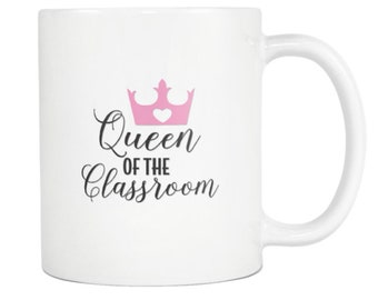MUG:  Queen of the Classroom - Great teacher gift, student gift, graduation, office, co-worker, friend gift, holiday gift
