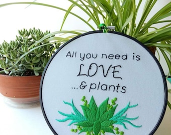 All You Need Is Love & Plants. Succulent Embroidery Hoop Art. Plant Lady. Succulent Art Wall Decor. Plant Art. Modern Botanical Wall Hanging