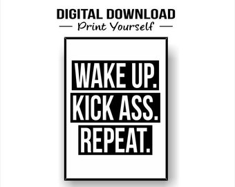 Wake up kick ass repeat,printable wall art,digital,print,art,printable,download,home,decor,quote,wall art,instant download,poster,bedroom