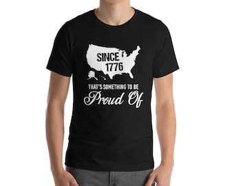 Since 1776 That's Something To Be Proud Of Veterans T-Shirt-4th of July Independence day T-shirt-USA American United States Patriotic T-shir