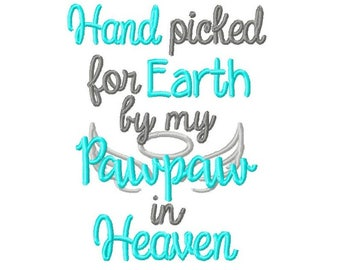 Hand Picked for Earth by my Pawpaw in Heaven  Embroidery Design -INSTANT DOWNLOAD-