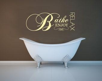 Bathe Relax Enjoy - Bathroom - Wall sticker - Contemporary - Vinyl Decal