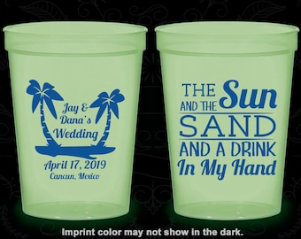 The Sun and the Sand and a Drink in my Hand, Glow in the Dark Cups, Tropical Wedding, Beach Wedding, Glow in the Dark (450)