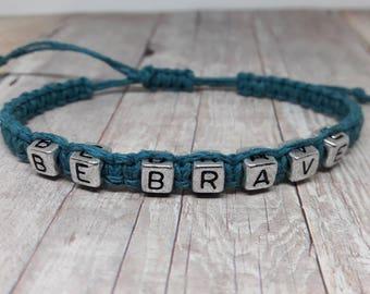 Inspirational Jewelry - Inspirational Bracelet- Be Brave Bracelet - Be Brave Jewelry - Hemp Jewelry - Hemp Bracelet - Bohemian Jewelry