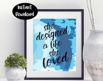 She Designed A Life She Loved ,Gift For Women Digital Download INSTANT DOWNLOAD