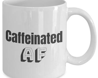 Caffeinated af coffee mug