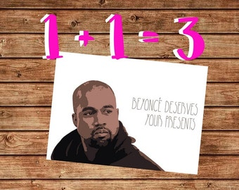 Printable Birthday Card, Kanye West Birthday Card, Beyonce Deserves Your Presents, Sarcastic Birthday Card, Douchebag Kanye Instant Download