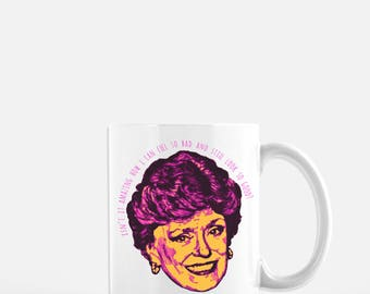 Blanche Golden Girls Coffee Mug // Blanche Devereaux  // Blanche Sophia Rose Dorothy // Thank you for being a friend // Coffee Cup // Coffee