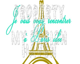 I will meet you in Paris (Design is in French)