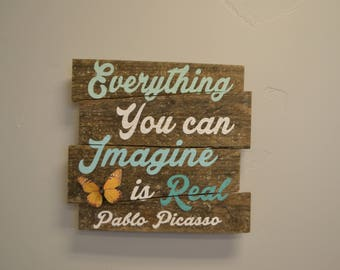 READY TO SHIP Everything you can Imagine is Real Reclaimed Wood Sign