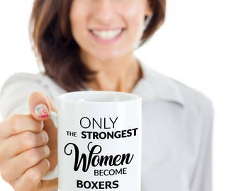 Boxing Gift Boxing Mug - Only the Strongest Women Become Boxers Coffee Mug Ceramic Tea Cup Gift for Women Boxers