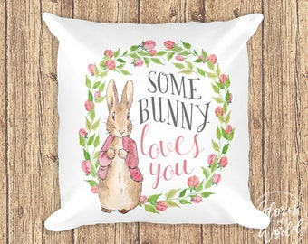Some Bunny Loves You, Flopsy Bunny Pillow, Flopsy Bunny Nursery, Peter Rabbit Pillow, Peter Rabbit Nursery, Rabbit Pillow, Rabbit Cushion