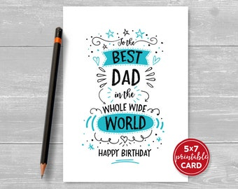 "Printable Birthday Card For Dad - To The Best Dad In The Whole Wide World Happy Birthday - 5""x7""- Includes Printable Envelope Template"