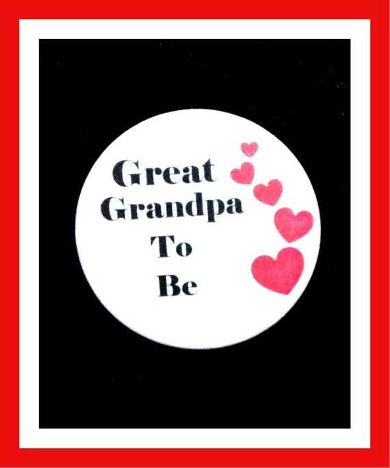 Great Grandpa To Be,Baby Shower Favors,Its A girl,Its A boy,Button Pin - 2.25""